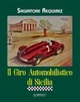 Il Giro Automobilistico di Sicilia - Salvatore Requirez