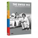 The Swiss Wiz: Edi Wyss - Ein Leben mit Renn und Sportwagen