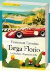 Targa Florio - Le Madonie e la corsa piu' bella - Francesco Terracina